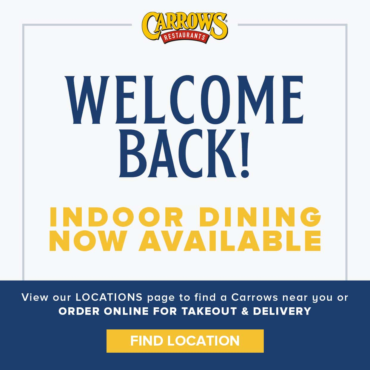 Welcome back! Indoor dining now available. View our locations page to find a Carrows near you or Order Online for Takeout and Delivery. Find Location.